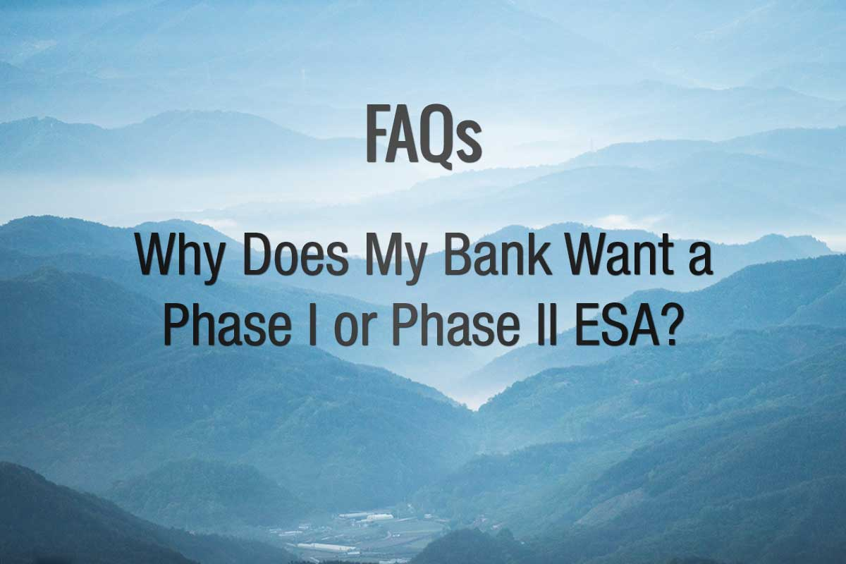 Why does my bank want me to get a Phase I or Phase II ESA?