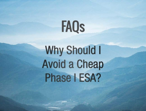 FAQ:  Why Avoid a Cheap Phase I ESA?
