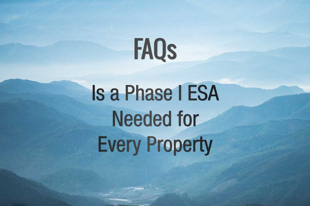 Is a Phase I ESA needed for every property?